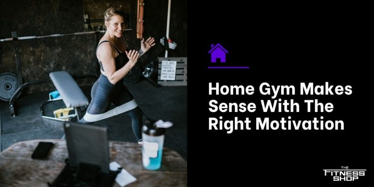 Home Gym Makes Sense With The Right Motivation