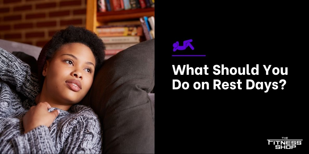 What Should You Do on Rest Days