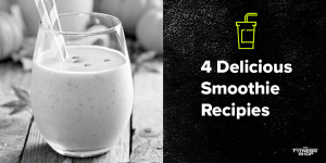 4 Delicious Smoothie Recipes for Fitness